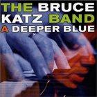 BRUCE KATZ A Deeper Blue album cover