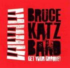 BRUCE KATZ Get Your Groove! album cover