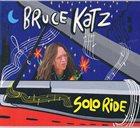 BRUCE KATZ Solo Ride album cover