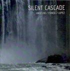 BRUNO ANGELINI Angelini / Fonda / Lopez : Silent Cascade album cover