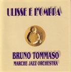 BRUNO TOMMASO Ulisse E L'Ombra album cover