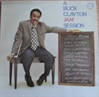 BUCK CLAYTON A Buck Clayton Jam Session album cover