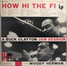 BUCK CLAYTON Buck Clayton Featuring Woody Herman ‎: How Hi The Fi album cover