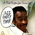 BUCK CLAYTON Jazz Party Time – A Buck Clayton Jam Session Vol 3 album cover