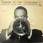 BUCK CLAYTON Jumpin' at the Woodside: A Buck Clayton Jam Session album cover