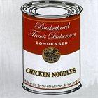 BUCKETHEAD Buckethead · Travis Dickerson : Chicken Noodles album cover