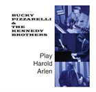 BUCKY PIZZARELLI Bucky Pizzarelli & The Kennedy Brothers Play Harold Arlen album cover