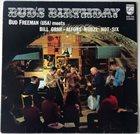 BUD FREEMAN Bud Freeman, Bill Grah : Bud's Birthday album cover