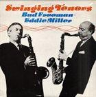BUD FREEMAN Bud Freeman, Eddie Miller : Swinging Tenors album cover