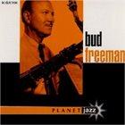 BUD FREEMAN Bud Freeman Planet Jazz album cover