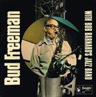 BUD FREEMAN Bud Freeman with Bob Barnard's Jazz Band album cover