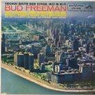 BUD FREEMAN Chicago / Austin High School Jazz in Hifi album cover