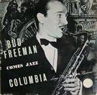 BUD FREEMAN Comes Jazz album cover