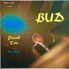 BUD POWELL Bud Powell Trio  Featuring Max Roach : Bud (aka