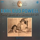 BUD POWELL Earl Bud Powell, Vol. 1: Early Years of a Genius, 44–48 album cover