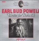 BUD POWELL Earl Bud Powell Vol. 6 - Writin' For Duke, 63 album cover