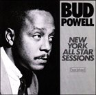 BUD POWELL New York All Star Sessions album cover