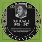 BUD POWELL The Chronological Classics: Bud Powell 1945-1947 album cover