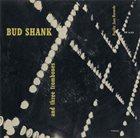 BUD SHANK Bud Shank and Three Trombones album cover