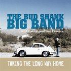 BUD SHANK Bud Shank Big Band: Taking the Long Way Home album cover