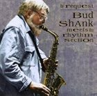 BUD SHANK By Request - Bud Shank Meets The Rhythm Section album cover