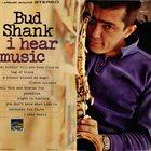 BUD SHANK I Hear Music album cover
