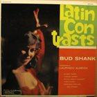 BUD SHANK Latin Contrasts (aka Brazilliance Vol. 3) album cover
