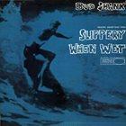 BUD SHANK Slippery When Wet album cover