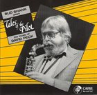BUD SHANK Tales Of The Pilot (The Music Of David Peck) album cover