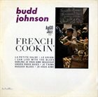 BUDD JOHNSON French Cookin' album cover