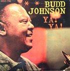 BUDD JOHNSON Ya! Ya! album cover