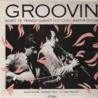 BUDDY DEFRANCO Buddy DeFranco Quintet Featuring Martin Taylor : Groovin' (aka Buddy DeFranco Meets Martin Taylor) album cover