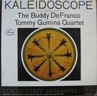 BUDDY DEFRANCO Buddy DeFranco - Tommy Gumina Quartet ‎: Kaleidoscope album cover