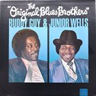 BUDDY GUY Buddy Guy & Junior Wells ‎: The Original Blues Brothers album cover