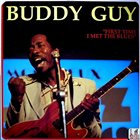 BUDDY GUY First Time I Met The Blues album cover