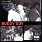 BUDDY GUY Live At The Checkerboard Lounge, Chicago - 1979 album cover