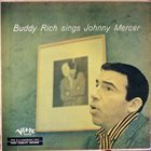 BUDDY RICH Buddy Rich Sings Johnny Mercer album cover