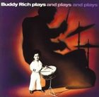 BUDDY RICH Plays and Plays and Plays album cover