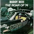 BUDDY RICH The Roar of '74 (aka Buddy Rich Big Band  aka I Giganti Del Jazz Vol. 88) Album Cover
