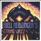 BUELL NEIDLINGER Buell Neidlinger's String Jazz : Locomotive album cover