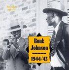 BUNK JOHNSON 1944/45 album cover