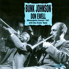 BUNK JOHNSON Bunk Johnson & Don Ewell : the complete Minneapolis concert 1947 with Doc Evans' Band album cover