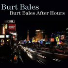 BURT BALES Burt Bales After Hours album cover