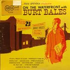 BURT BALES On The Waterfront album cover