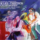 BURTON GREENE Burton Greene's Klez-Thetics : Calistrophy album cover