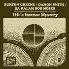 BURTON GREENE Greene / Smith / Moses : Life's Intense Mystery album cover