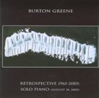 BURTON GREENE Retrospective 1961-2005: Solo Piano (August 18, 2005) album cover