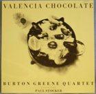 BURTON GREENE Valencia Chocolate (Featuring Paul Stocker) album cover