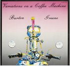 BURTON GREENE Variations On A Coffee Machine album cover
