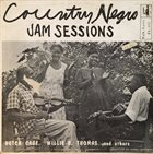 BUTCH CAGE Butch Cage, Willie B. Thomas , and Various : Country Negro Jam Sessions album cover